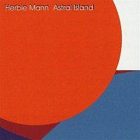Herbie Mann – Astral Island