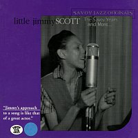 Jimmy Scott – The Savoy Years And More...