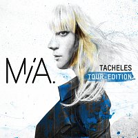 MIA. – Tacheles [Tour Edition]