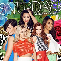 The Saturdays – What Are You Waiting For? [Remixes]