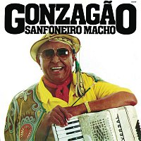 Luiz Gonzaga – Sanfoneiro Macho