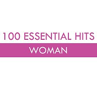 Různí interpreti – 100 Essential Hits - Woman