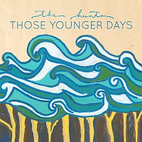 The Hunts – Those Younger Days