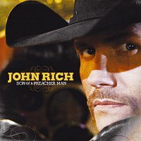 John Rich – Son Of A Preacher Man