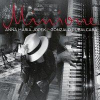 Anna Maria Jopek, Gonzalo Rubalcaba – Minione