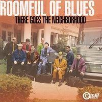 Roomful Of Blues – There Goes The Neighborhood