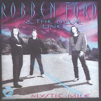 Robben Ford & The Blue Line – Mystic Mile