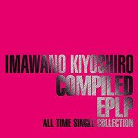 Kiyoshiro Imawano – Compiled EPLP -All Time Single Collection-