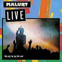 Malurt – Live - Kys Mig For Jeg Bli'r Cool