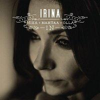 Irina – Mika mahtaa olla in