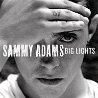 Sammy Adams – Big Lights