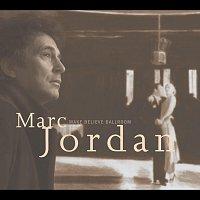 Marc Jordan – Make Believe Ballroom