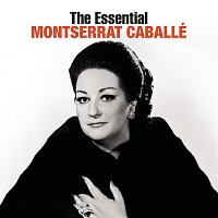 Erich Leinsdorf, Montserrat Caballé, Sherrill Milnes, Richard Strauss – The Essential Montserrat Caballé [International Version]