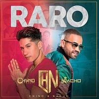 Nacho, Chyno Miranda, Chino & Nacho – Raro