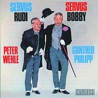 Peter Wehle – Servus Rudi, Servus Bobbi - Peter Wehle, Gunther Philipp