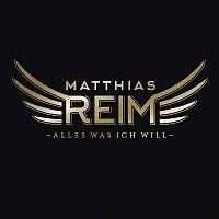 Matthias Reim – Alles was ich will