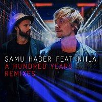 Samu Haber, Niila – A Hundred Years [Remixes]