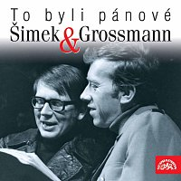 Miloslav Šimek, Jiří Grossmann – To byli pánové Šimek a Grossmann