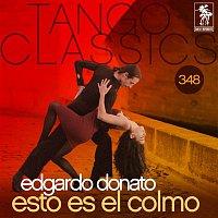 Edgardo Donato, Antonio Maida – Tango Classics 348: Esto Es el Colmo (Historical Recordings)