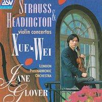 Xue- Wei, London Philharmonic Orchestra, Jane Glover – Strauss & Headington: Violin Concertos