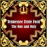 Tennessee Ernie Ford – Tennessee Ernie Ford: The One and Only Vol 1
