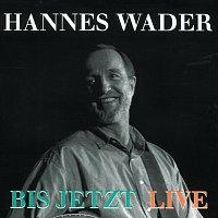 Hannes Wader – Bis jetzt