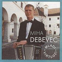 Miha Debevec – Mladi virtuozi
