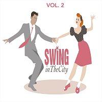 Různí interpreti – Swing in The City Vol. 2