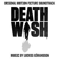 Ludwig Goransson – Death Wish (Original Motion Picture Soundtrack)