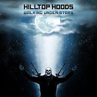 Hilltop Hoods – Walking Under Stars