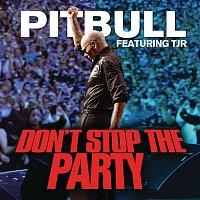 Pitbull, TJR – Don't Stop the Party