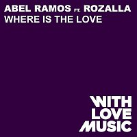 Abel Ramos – Where Is The Love (feat. Rozalla)
