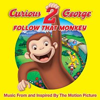 Různí interpreti – Curious George 2: Follow That Monkey – Music From And Inspired By The Motion Picture
