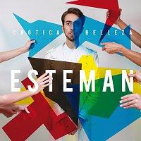 Esteman – Caótica Belleza