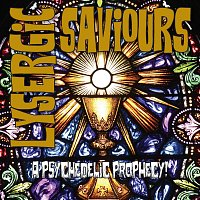 Lysergic Saviours (Psychedelic Prophecy!)