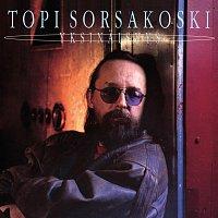 Topi Sorsakoski – Yksinaisyys [2012 - Remaster]