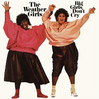 The Weather Girls – Big Girls Don't Cry
