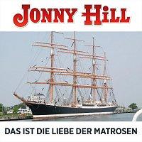 Jonny Hill – Das ist die Liebe der Matrosen