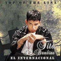 """Tito """"El Bambino"""" – Top Of The Line El Internacional"""