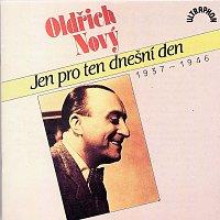 Oldřich Nový – Jen pro ten dnešní den 1937-1946