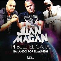 Juan Magan, Pitbull y El Cata – Bailando por el Mundo