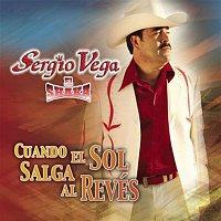 Sergio Vega – Cuando El Sol Salga Al Revés