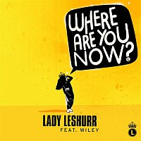 Lady Leshurr, Wiley – Where Are You Now