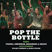 Vishal & Shekhar, Vishal Dadlani, Badshah, Akasa Singh – Pop the Bottle