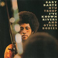 Gary Bartz – I've Known Rivers And Other Bodies