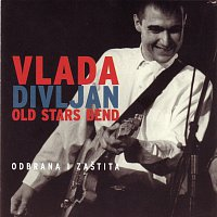 VLADA DIVLJAN OLD STARS BEND – ODBRANA I ZAŠTITA (live)
