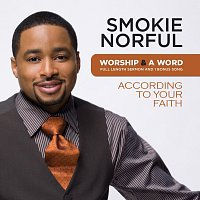 Smokie Norful – Worship And A Word: According To Your Faith