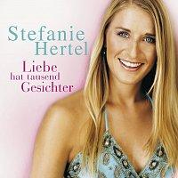 Stefanie Hertel – Liebe hat tausend Gesichter