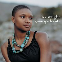 Lizz Wright – Dreaming Wide Awake [Digital Int'l Version]