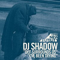 DJ Shadow – Def Surrounds Us / I've Been Trying